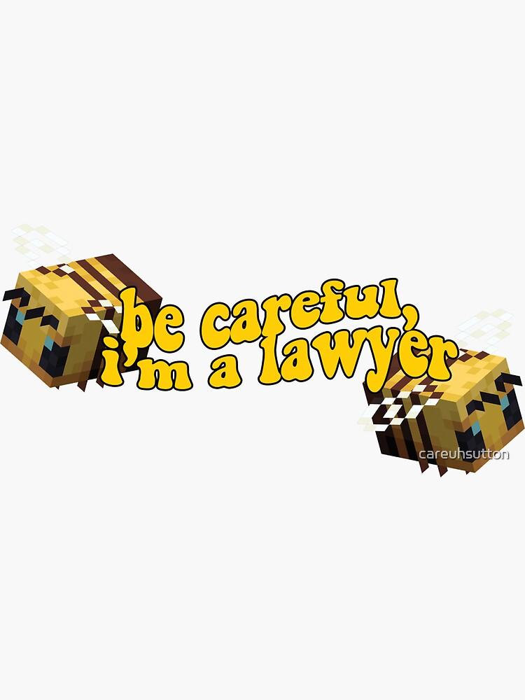be careful, I'm a lawyer sticker by careuhsutton