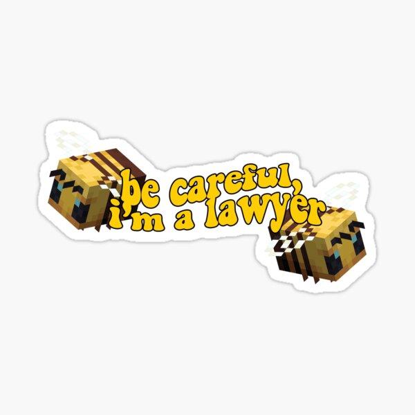 be careful, I'm a lawyer sticker Sticker