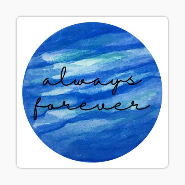 Always Forever - Finnley quote Sticker