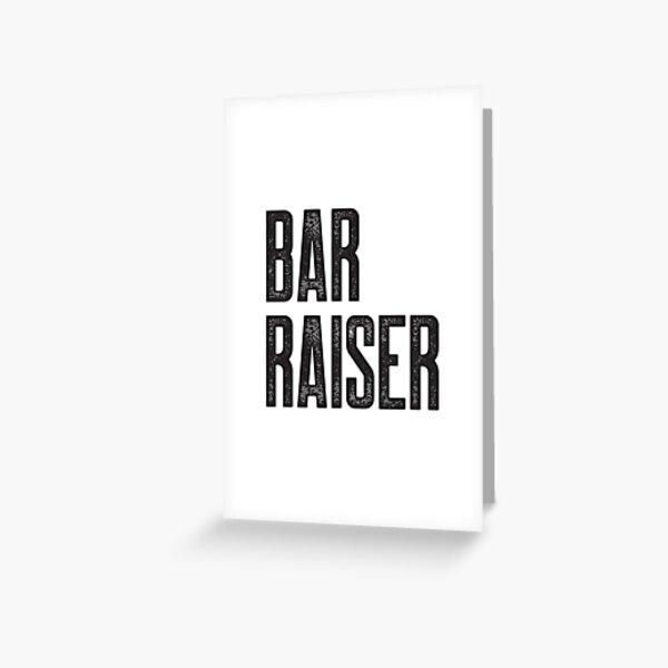 Bar Raiser Greeting Card