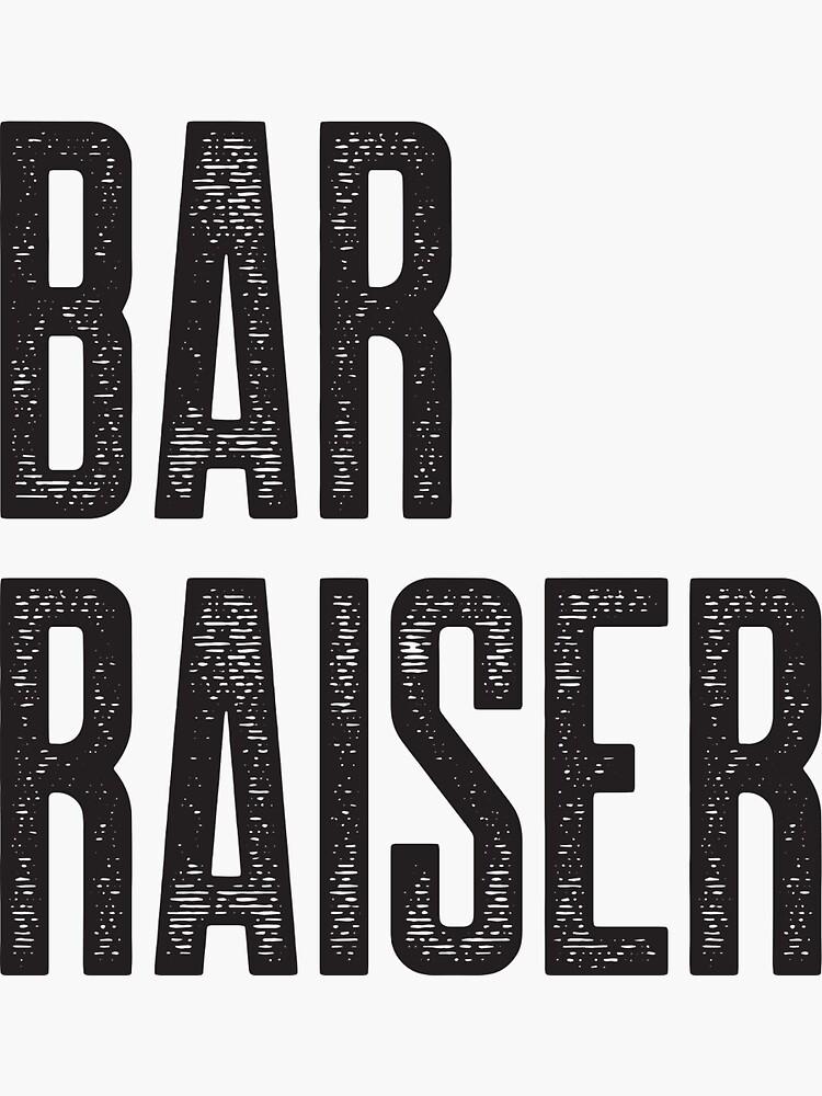 Bar Raiser by johnvlastelica