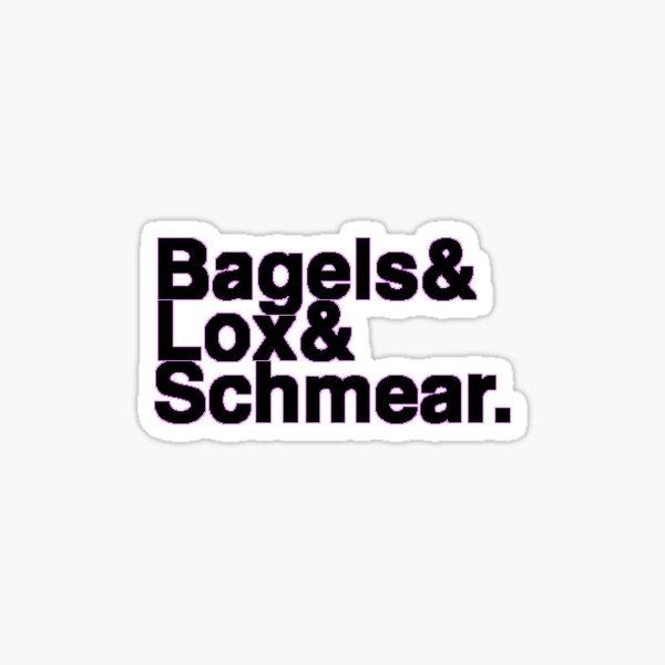 Bagels&Lox&Schmear Sticker