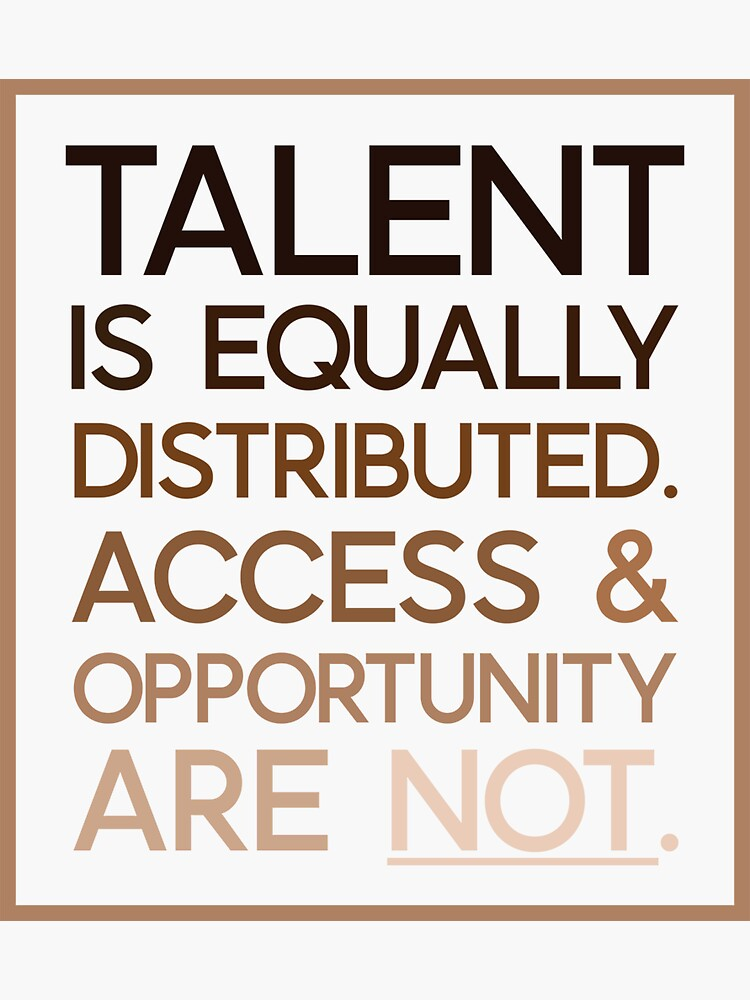 Talent is Equally Distributed by johnvlastelica