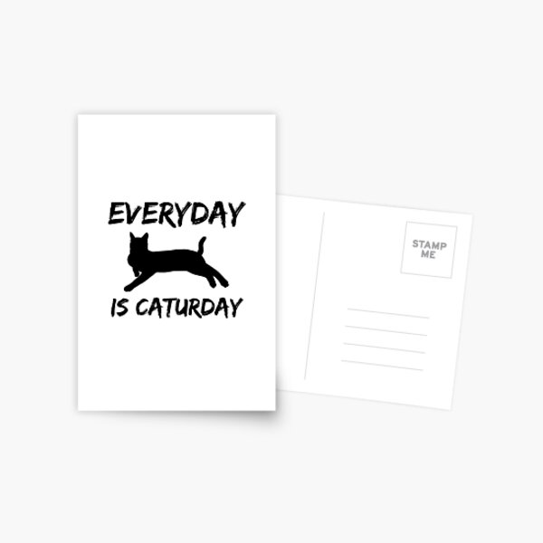 Everyday is Caturday Postcard
