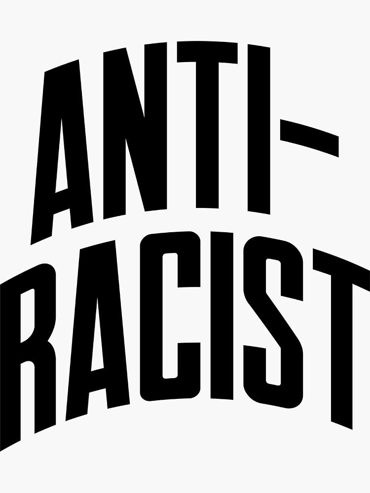 Anti-Racist by johnvlastelica