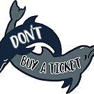 2 Dolphins - Don't Buy a Ticket by derangedhyena