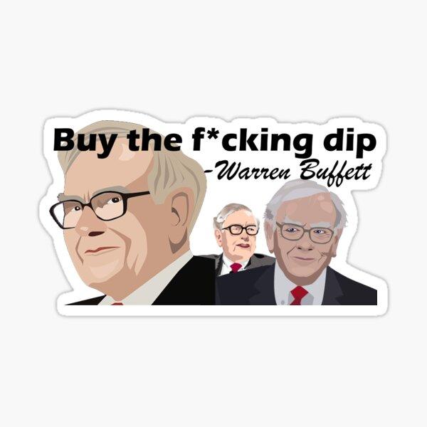 """""""Buy the f*cking dip"""" - Warren Buffet Sticker"""