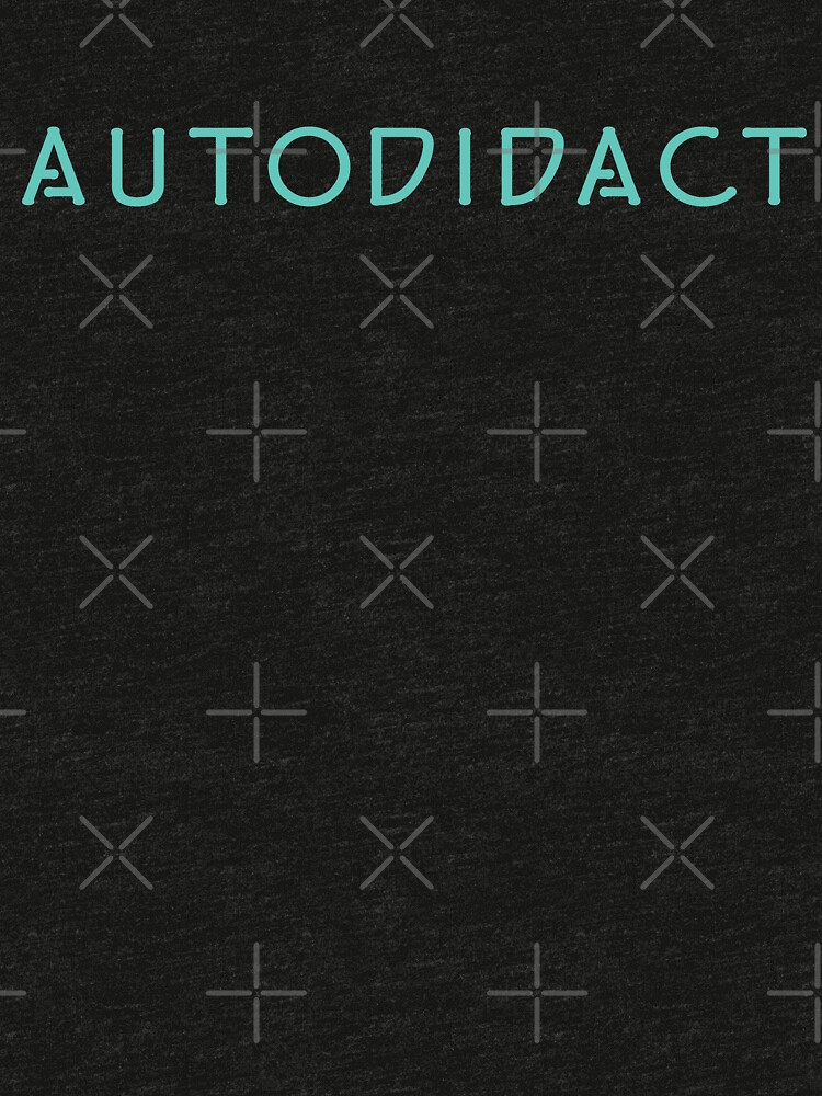 The Autodidact - Home School For Life by wendymariemedia