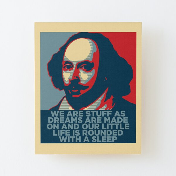 Shakespeare Inspired Wood Mounted Print