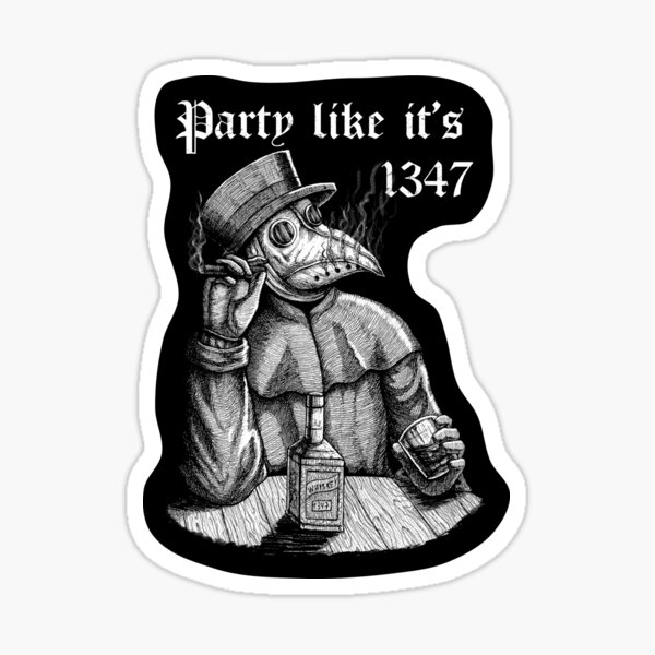 Party like it's 1347 - vintage chill Plague Doctor Sticker
