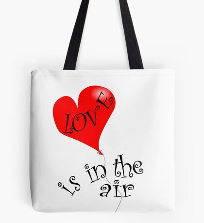 Love is in the air ... Tote Bag