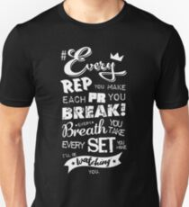 Every REP you make! Unisex T-Shirt