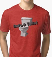 Dat's A Toilet Tri-blend T-Shirt