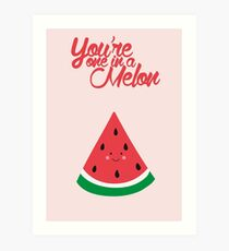 You're one in a melon (cute) Art Print