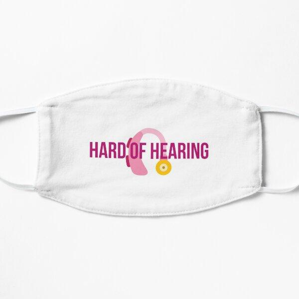 Hard of hearing slogan Flat Mask