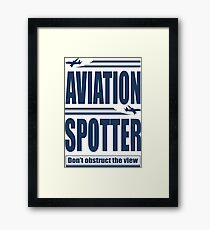 Aviation Spotter the view Framed Print