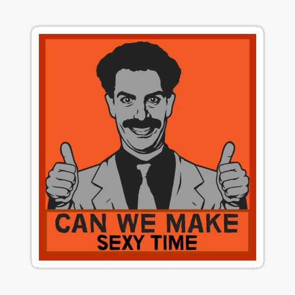 Borat Sexy Time Stickers | Redbubble