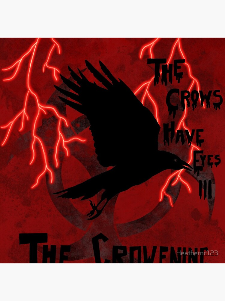 The Crows Have Eyes 3: The Crowening by Heathernc123