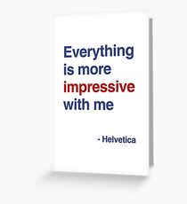 best font ever ( helvetica) Greeting Card