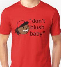 Don't Blush Baby Design T-Shirt