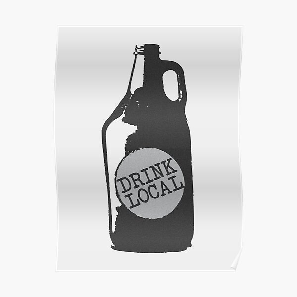 Drink Local! Support Your Hometown Independent Breweries Poster