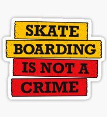 Skateboarding is not a crime Sticker