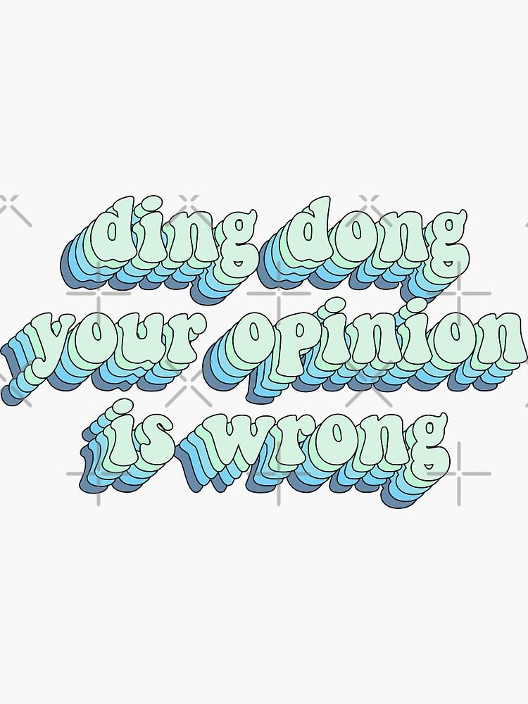 ding dong tu opinión es incorrecta de saracreates