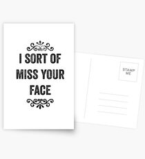 I Sort Of Miss Your Face Snarky Card Postcards