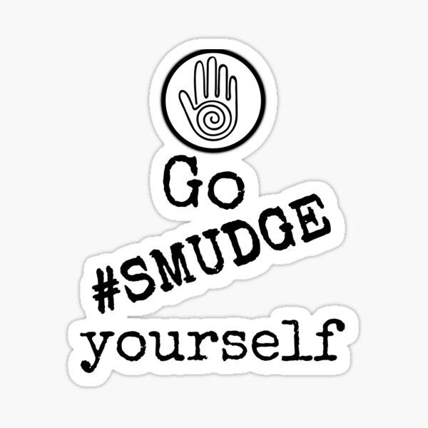 Go Smudge Yourself Sticker