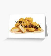 Nugs,  Not Drugs Greeting Card
