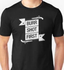 Burr Shot First (Black) T-Shirt