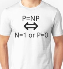 P=NP IFF P=0 OR N=1 Unisex T-Shirt