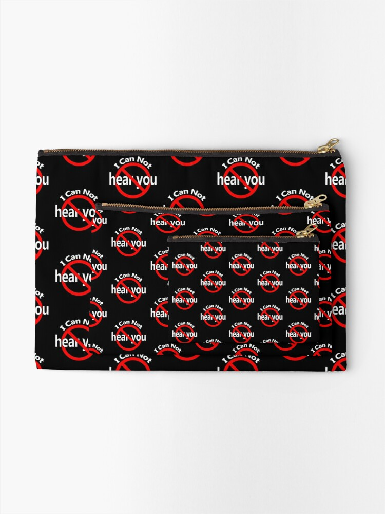 Alternate view of I Can't Hear You Zipper Pouch