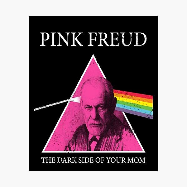 Sigmund Freud Pink Freud Dark Side Of Your Mom Photographic Print