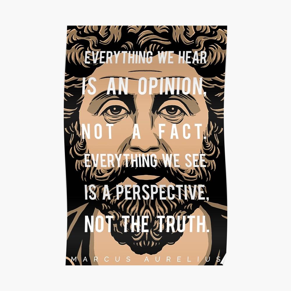 Marcus Aurelius quote: Everything we hear Poster