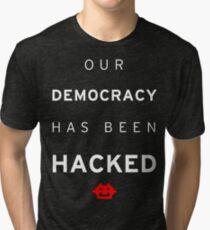 Democracy Hacked Tri-blend T-Shirt