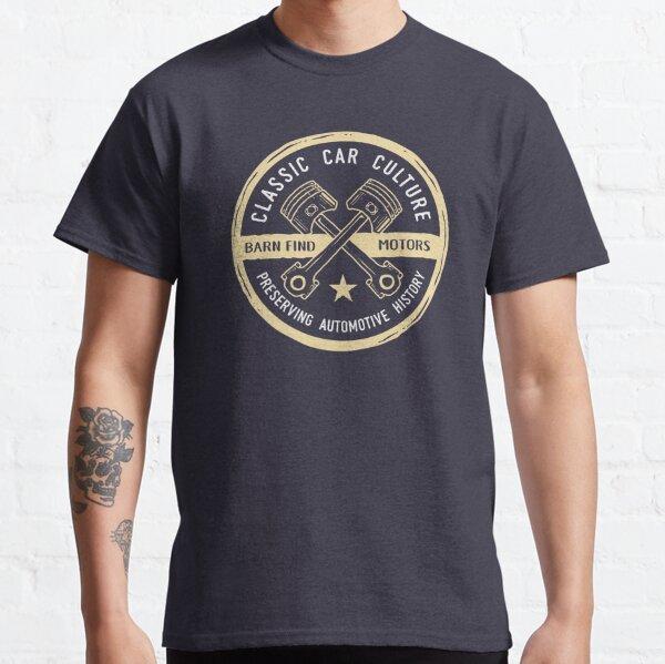 Classic Car Culture - Preserving Automotive History Classic T-Shirt