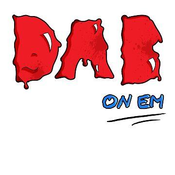 Dab On Em' Shirt by LadyCyprus