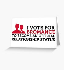 I am voting for Bromance Greeting Card