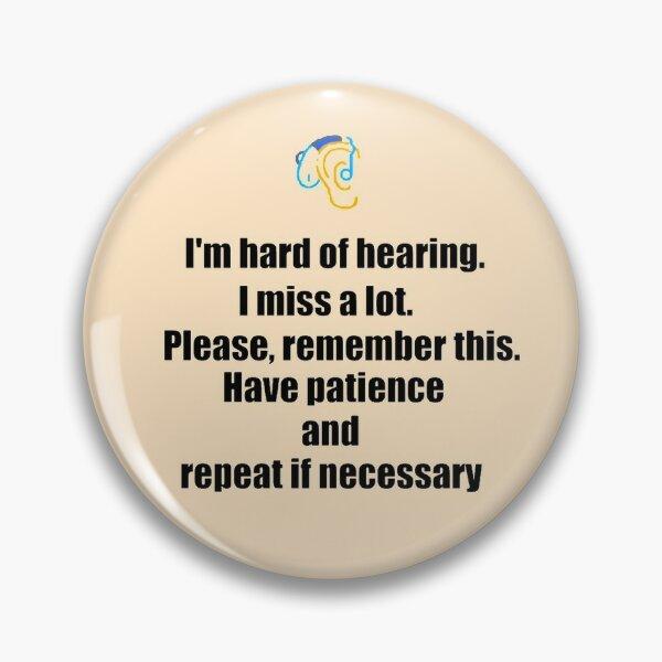 I'm hard of Hearing Pin