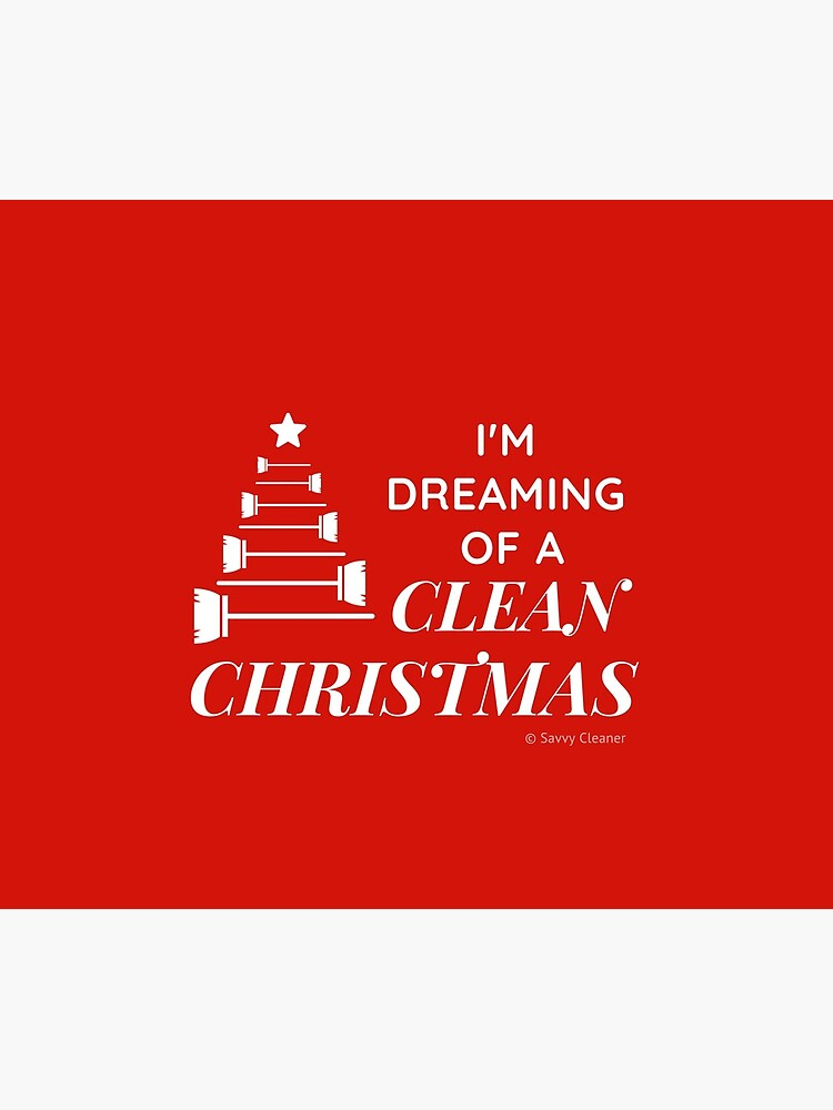 I'm Dreaming of a Clean Christmas by SavvyCleaner