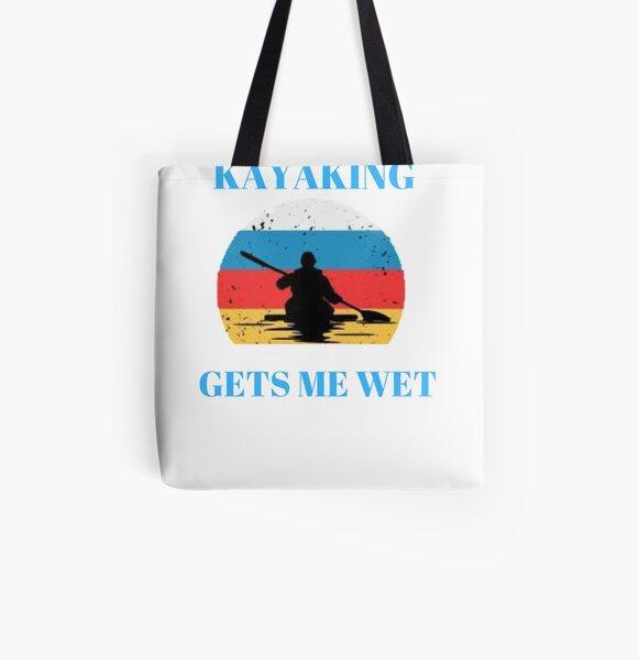 Kayaking gets me wet Funny Kayak All Over Print Tote Bag