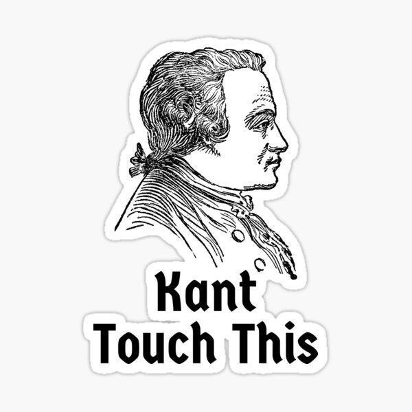 Kant Touch This - Immanuel Kant Sticker