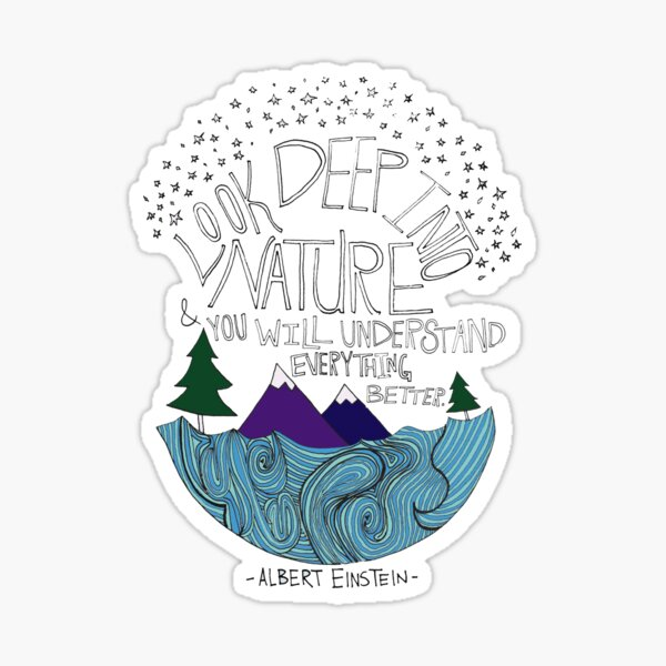 Look Deep into Nature Quote Sticker