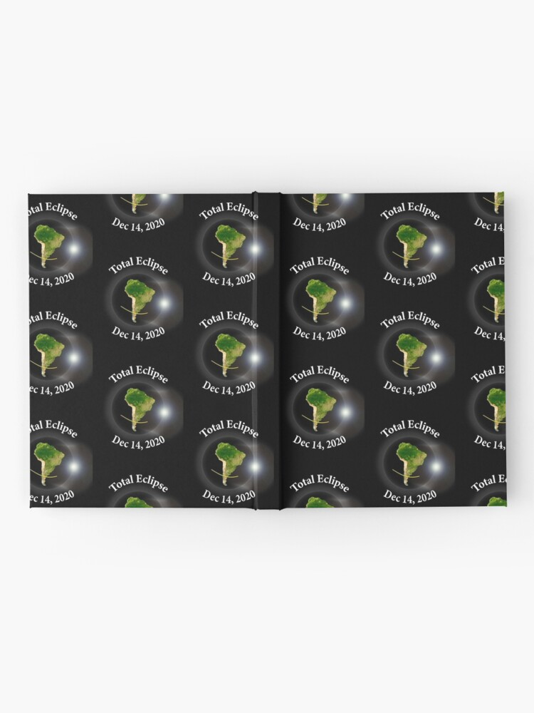 Alternate view of Total Solar Eclipse - Dec 14th 2020 Hardcover Journal