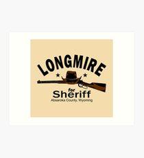 Longmire for Sheriff Art Print