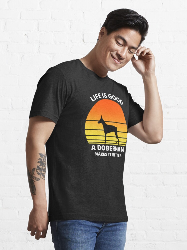 Alternate view of Life is good doberman makes it better Essential T-Shirt