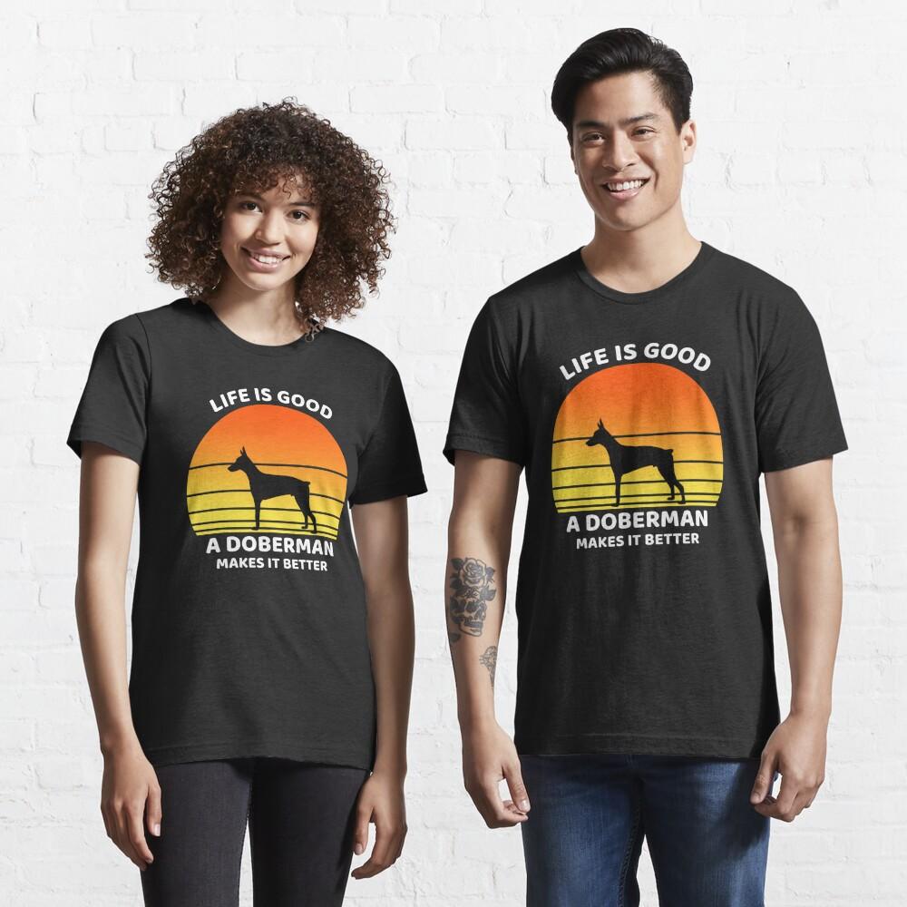 Life is good doberman makes it better Essential T-Shirt