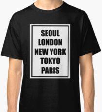 SEOUL LONDON NEW YORK TOKYO PARIS Classic T-Shirt