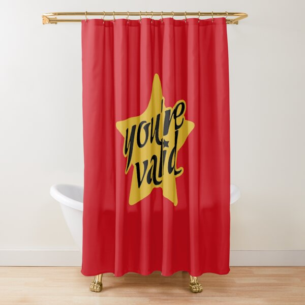 YOU'RE VALID Shower Curtain